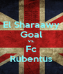 El Sharaawy Goal Vs. Fc Rubentus - Personalised Poster A4 size