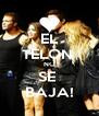 EL TELON  NO SE  BAJA! - Personalised Poster A4 size