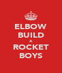ELBOW BUILD A ROCKET BOYS - Personalised Poster A4 size