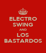 ELECTRO SWING AND LOS BASTARDOS - Personalised Poster A4 size