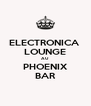 ELECTRONICA  LOUNGE AU PHOENIX BAR - Personalised Poster A4 size