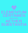 ELEMENTUM CERTAMEN MALIGNO AETHER SUBSTANTIA - Personalised Poster A4 size