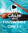 ELENA CALM AND FINSWIMM ON! ! ! - Personalised Poster A4 size