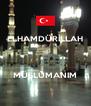 ELHAMDÜRİLLAH    MÜSLÜMANIM - Personalised Poster A4 size