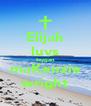 Elijah luvs teygan maKenzie wright - Personalised Poster A4 size