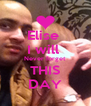 Elise  I will  Never forget  THIS DAY - Personalised Poster A4 size