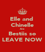 Elle and  Chinelle Are Bestiis so LEAVE NOW - Personalised Poster A4 size