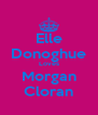 Elle Donoghue Loves Morgan Cloran - Personalised Poster A4 size