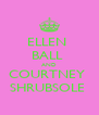 ELLEN  BALL  AND COURTNEY  SHRUBSOLE  - Personalised Poster A4 size