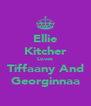 Ellie Kitcher Loves Tiffaany And Georginnaa - Personalised Poster A4 size