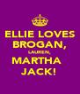 ELLIE LOVES BROGAN, LAUREN, MARTHA   JACK! - Personalised Poster A4 size
