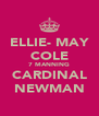 ELLIE- MAY COLE 7 MANNING CARDINAL NEWMAN - Personalised Poster A4 size