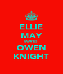 ELLIE MAY LOVES OWEN KNIGHT - Personalised Poster A4 size