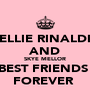 ELLIE RINALDI AND SKYE MELLOR BEST FRIENDS  FOREVER  - Personalised Poster A4 size