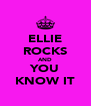 ELLIE ROCKS AND YOU KNOW IT - Personalised Poster A4 size