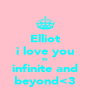 Elliot i love you to infinite and beyond<3 - Personalised Poster A4 size