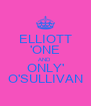 ELLIOTT 'ONE AND ONLY' O'SULLIVAN - Personalised Poster A4 size