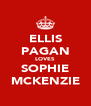 ELLIS PAGAN LOVES SOPHIE MCKENZIE - Personalised Poster A4 size
