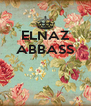 ELNAZ ABBASS    - Personalised Poster A4 size