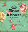 Elnaz Abbass RULES!!!    - Personalised Poster A4 size