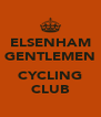 ELSENHAM GENTLEMEN  CYCLING CLUB - Personalised Poster A4 size