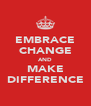 EMBRACE CHANGE AND MAKE DIFFERENCE - Personalised Poster A4 size