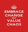 EMBRACE CHANGE AND VALUE CHAOS - Personalised Poster A4 size