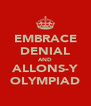 EMBRACE DENIAL AND ALLONS-Y OLYMPIAD - Personalised Poster A4 size