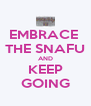 EMBRACE  THE SNAFU AND KEEP GOING - Personalised Poster A4 size