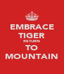 EMBRACE TIGER RETURN TO MOUNTAIN - Personalised Poster A4 size