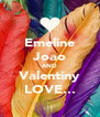 Emeline Joao AND Valentiny LOVE... - Personalised Poster A4 size