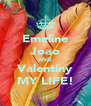 Emeline Joao AND Valentiny MY LIFE! - Personalised Poster A4 size