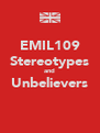 EMIL109 Stereotypes and Unbelievers  - Personalised Poster A4 size