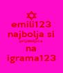 emili123 najbolja si prijateljica na igrama123 - Personalised Poster A4 size