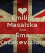 Emilija Masalska And Ema Kazakeviciute - Personalised Poster A4 size
