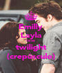 Emilly Layla love twilight (crepúsculo) - Personalised Poster A4 size