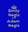 Emily Regis And  Adam  Regis - Personalised Poster A4 size