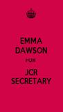 EMMA DAWSON FOR  JCR SECRETARY - Personalised Poster A4 size