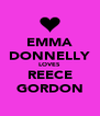 EMMA DONNELLY LOVES REECE GORDON - Personalised Poster A4 size