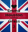 Emma Houston LOVES Grass ;) - Personalised Poster A4 size