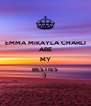 EMMA MIKAYLA CHARLI ARE MY BESTIES :)  - Personalised Poster A4 size
