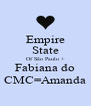 Empire State Of São Paulo + Fabiana do CMC=Amanda - Personalised Poster A4 size