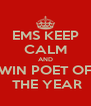 EMS KEEP CALM AND WIN POET OF  THE YEAR - Personalised Poster A4 size