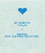 EN BUENAS MALAS Y PEORES  POR SIEMPRE CONTIGO  - Personalised Poster A4 size