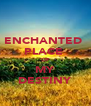 ENCHANTED  PLACE  OF MY DESTINY - Personalised Poster A4 size