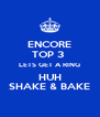 ENCORE TOP 3  LETS GET A RING HUH SHAKE & BAKE - Personalised Poster A4 size