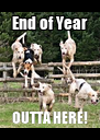 End of Year OUTTA HERE! - Personalised Poster A4 size