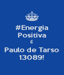 #Energia Positiva É Paulo de Tarso 13089! - Personalised Poster A4 size