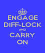ENGAGE DIFF-LOCK AND CARRY ON - Personalised Poster A4 size