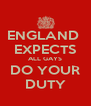 ENGLAND  EXPECTS ALL GAYS DO YOUR DUTY - Personalised Poster A4 size